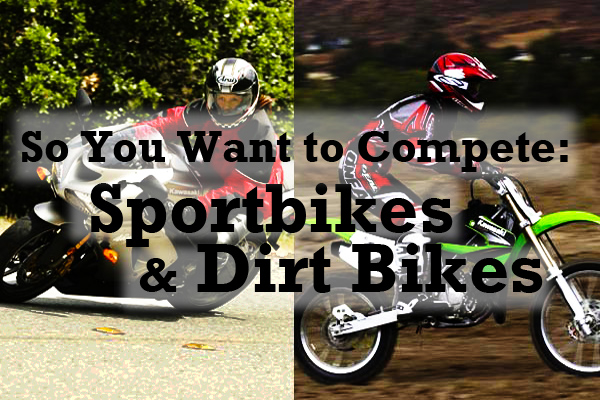 Got a need for speed? If youre looking to get started with dirt bikes or sportbike racing, then this section is for you. Weve got the lowdown on choosing the right bike and the right gear, where to find track days and competitions in your area, and lots more.